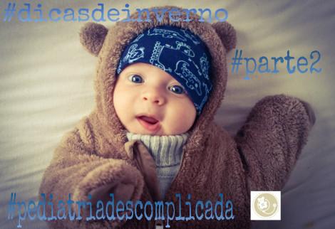 dicas de inverno, bebê, pediatria descomplicada, dra kelly oliveira