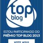 Prêmio top blog – último dia!