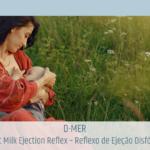 SÉRIE DE AMAMENTAÇÃO PARA PROFISSIONAIS D-MER (Dysphoric Milk Ejection Reflex – Reflexo de Ejeção Disfórico do Leite)