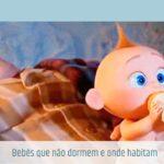 Bebês que não dormem e onde habitam