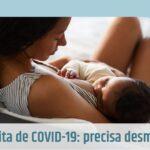 Suspeita de COVID-19: Precisa desmamar?