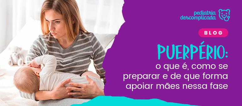 Muitas mães e gestantes sabem o que é o período de resguardo. Mas não sabem o que é puerpério. Por isso, vim aqui explicar sobre esse tema!